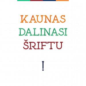 Kaunas dalinasi sriftu